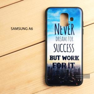 เคส Samsung Galaxy A6 เคสนิ่ม TPU พิมพ์ลาย (ขอบดำ) แบบที่ 3 Never dream for success but work for it