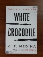 WHITE CROCODILE : K.T.MEDINA