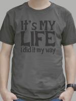 เสื้อยืด : It's my life สีเทาดำ
