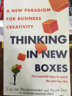 THINKING IN THE NEW BOXES. A new paradigm for business creativity. Five essential steps to spark the new big idea