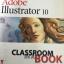 Adobe Illustrator 10. Classroom in a BOOK คู่มือการฝึกฝนอย่างเป็นทางการ พัฒนาโดยทีมงานของ Adole สำหรับผู้ใช้ระดับต้นถึงระดับกลาง ทั้งระบบปฎิบัติการ Windows และ Mac 0S thumbnail 3