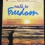 Walk to Freedom Fifty Years of Age,Sixty-Six Days Walking and over 1,000 kilometers of Adventure Toward Freedom from Cyclical Suffering ผู้เขียน ประมวล เพ็งจันทร์ thumbnail 1