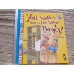You Wouldn't Want to Live Without Books! Written By Alex Woolf Illustrated By David Antram Paperback 37 Pages ราคา 100