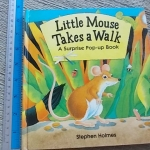 Little Mouse Takes a Walk (A Surprise Pop-Up Book) By Stephen Holmes Hardback 14 Pages ราคา 150
