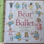 The Bear who Went To The Ballet By Jean Richardson Illustrated By Susan Winter Hardback 32 Pages ราคา 150