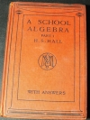 A SCHOOL ALGEBRA PART 1 WITH ANSWERS BY H.S.HALL ปกแข็ง 345 หน้า ปี 1966