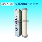 ไส้กรองน้ำ CERAMIC Aquatek 10 นิ้ว x 2 นิ้ว 0.3 Micron
