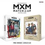 [Pre] MXM : 2nd Mini Album - MATCH UP (M+X. Ver. SET) +Poster