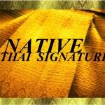 โปรโมชั่นเอกลักษณ์ไทย Native Thai Signature (เนทีฟ ไทย ซิกเนเจอร์)